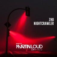 Zhu - Nightcrawler  (Martin Loud Extended Remix)