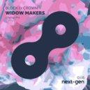 Block & Crown - Widow Makers (Original Mix)