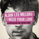Albin Lee Meldau - I Need Your Love (Oliver Nelson & Tobtok Remix)