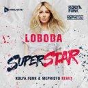 Loboda - SuperStar (Kolya Funk & Mephisto Remix)