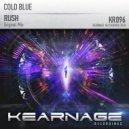 Cold Blue - Rush ( (Original Mix)