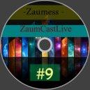 Zaumess - ZaumCastLive #9 ()