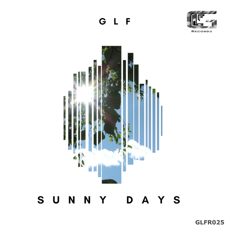 GLF - Sunny Days (Original Mix)