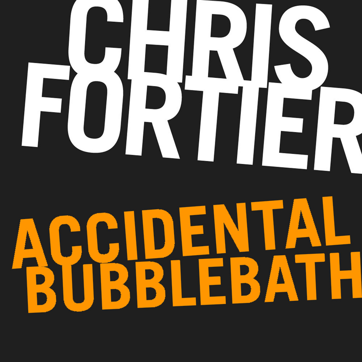 Chris Fortier - Accidental Bubblebath (V2 Live Mix)
