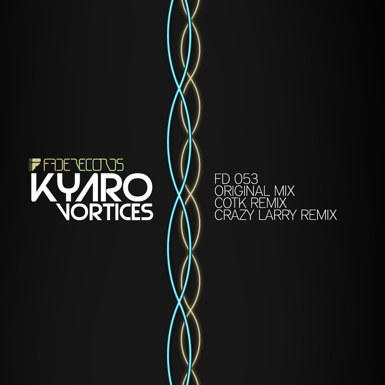 Kyaro - Vortices (Original Mix)