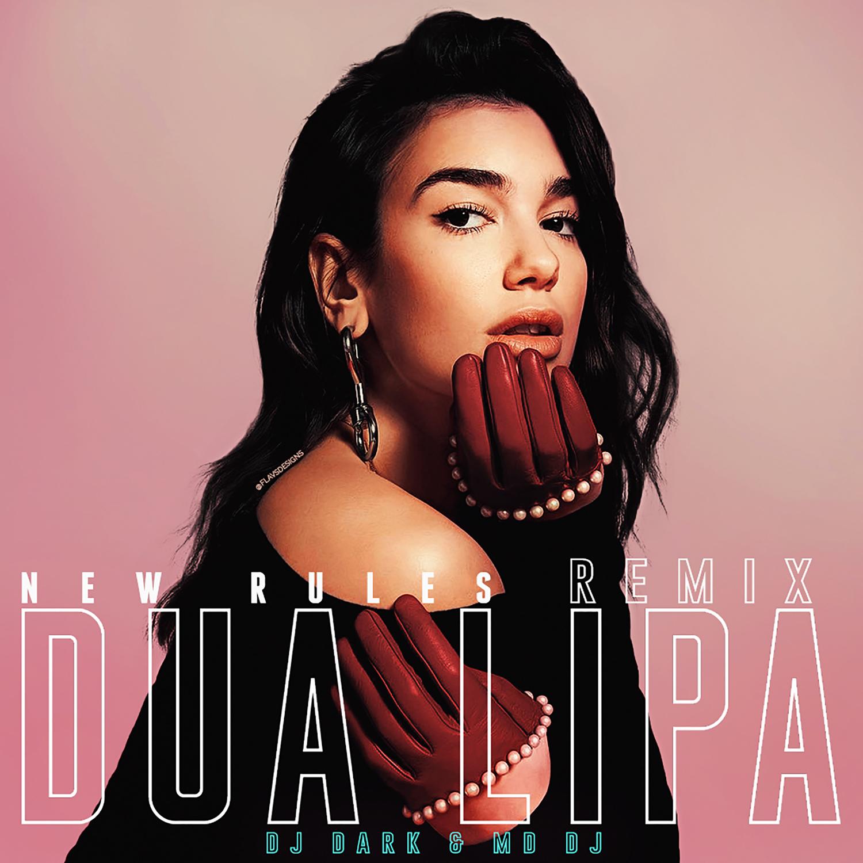 Dua Lipa  - New Rules (Dj Dark & MD Dj Remix Extended)