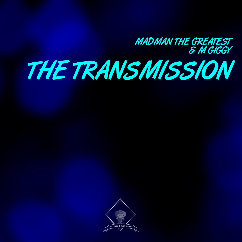 Madman the Greatest & M Giggy - The Transmission (Original Mix)