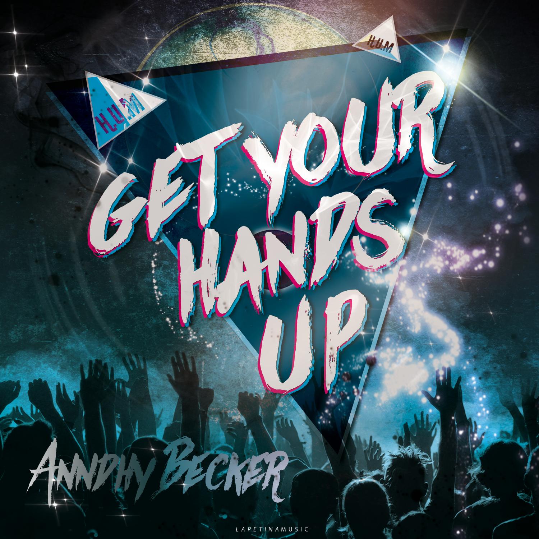Anndhy Becker - Everybody Get Your Hands Up (Original Mix)