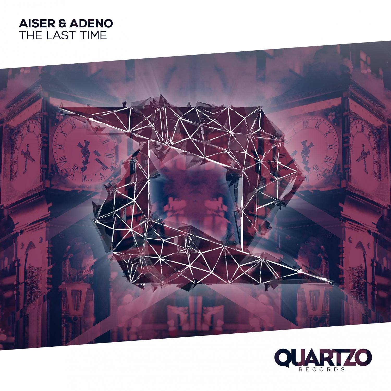 Aiser & Adeno - The Last Time (Original Mix)
