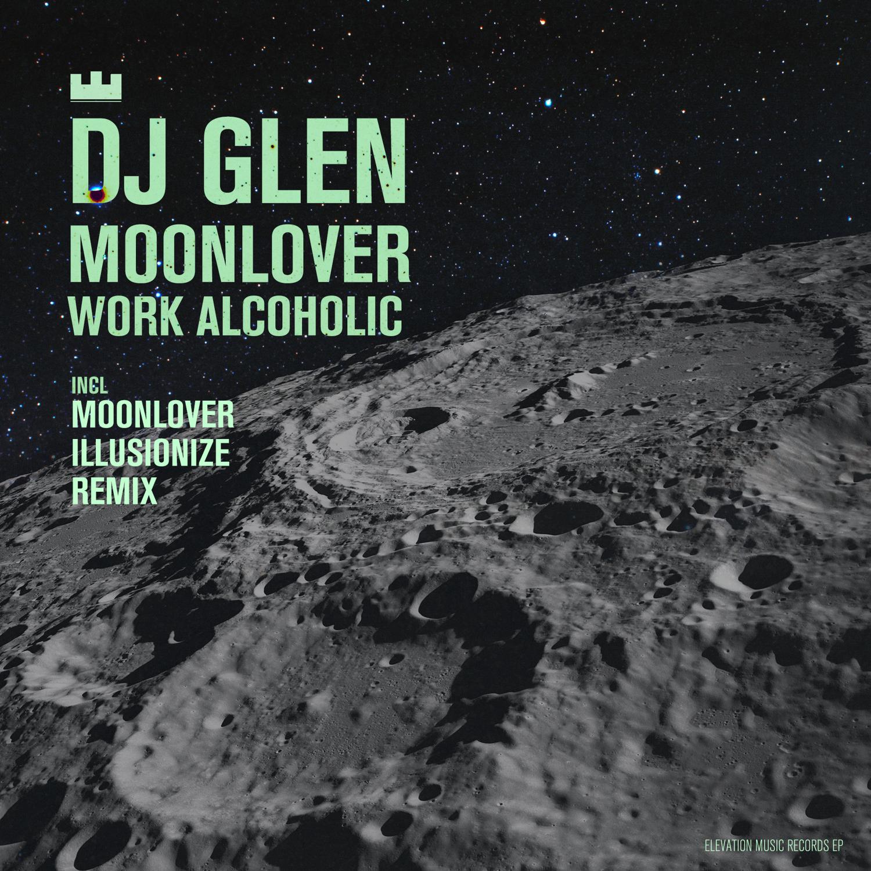 DJ Glen - Work Alcoholic (Original Mix)