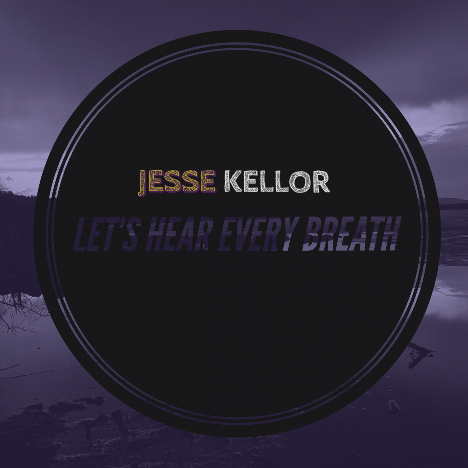 Jesse Kellor - Let\'s Hear Every Breath (Standard Version)