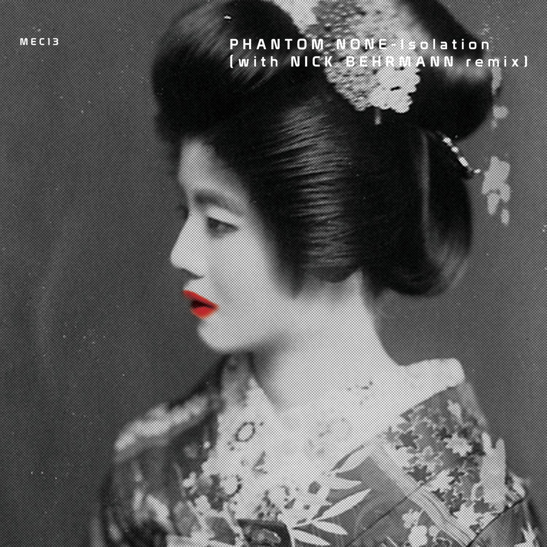 Phantom None  - Isolation (Nick Behrmann Remix)