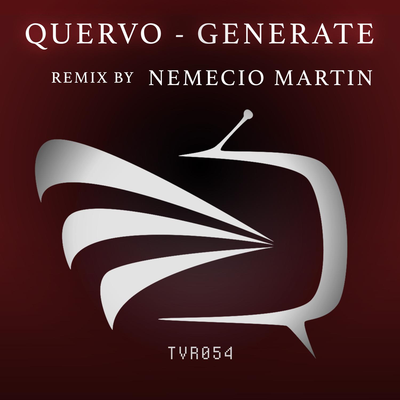 Quervo  - Generate (Nemecio Martin Remix)