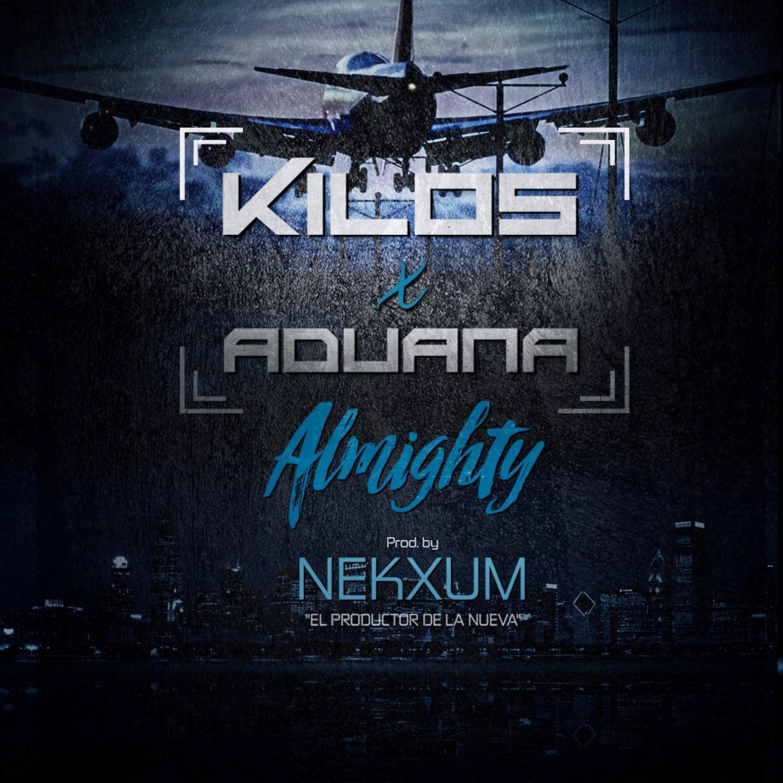 Nekxum & Almighty - Kilos x Aduana (feat. Almighty) (Studio Version)
