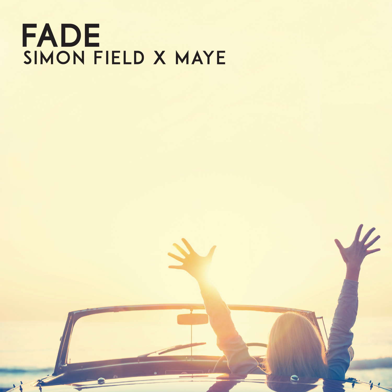 Simon Field & MAYE - Fade (Original Mix)