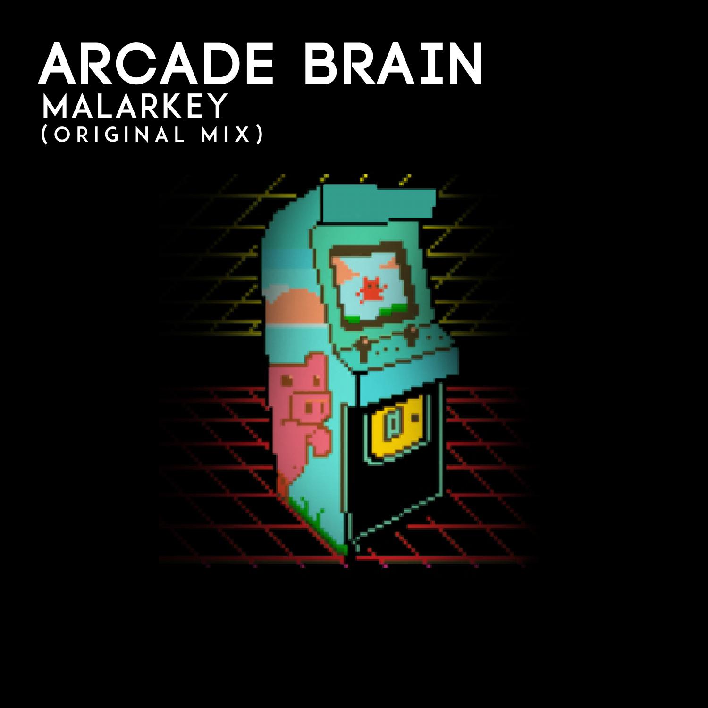 Malarkey - Arcade Brain (Original Mix)