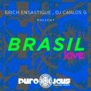 Erich Ensastigue & DJ CARLOS G - BRASIL LOVE (Muchodrums Live Mix)