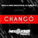 Erich Ensastigue & DJ CARLOS G & Mike Ensastigue - CHANGÓ (Toque De Tambor Jaus Mix)