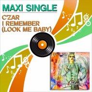 C\'Zar  - I Remember (Look Me Baby) (Raff Todesco Instrumental Remix)