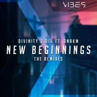 D I V I N I T Y  &  OIÜ  &  DNAKM  - New Beginnings (feat. DNAKM) (Nick Gunner Remix)