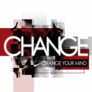 Change - If Only I Could Change Your Mind (Original Mix)