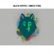 Alex Spite - I Miss You (Original Mix)