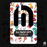 DJ Face Off - Toys (Original Mix)