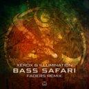 Xerox & Illumination - Bass Safari  (Faders Remix)