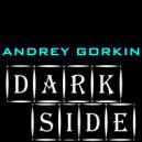 DJ Andrey Gorkin - Dark Side #005 ()