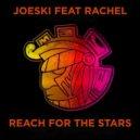 Joeski feat. Rachel - Reach For The Stars (Original Mix)