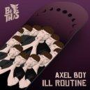 Axel Boy feat. Dread MC - Ill Routine (Original Mix)