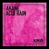AKANE. - Acid Rain (Original Mix)