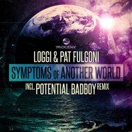 Loggi & Pat Fulgoni - Symptoms Of Another World (Potential Badboy Remix)