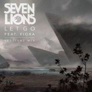 Seven Lions & Fiora - Let Go  (Festival Mix)