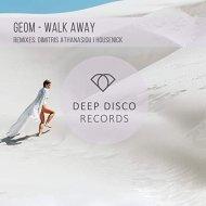 GeoM - Walk Away (Original Mix)