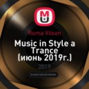 Roma Vilson - Music in Style a Trance (июнь 2019г.)