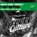 White Soul Project - I Do Better  (Micky More & Andy Tee Mix)