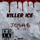 Josh B - Killer Ice (Original Mix)