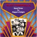 ElectroGorilla - Good Times for Rapper\'s Delight (Original Mix)