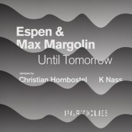 Espen, Max Margolin - Until Tomorrow  (Christian Hornbostel Remix)
