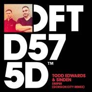 Todd Edwards & Sinden - Deeper (Gorgon City Remix)