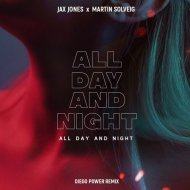 Jax Jones & Martin Solveig - All Day And Night (Diego Power Remix)