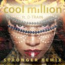 Cool Million feat. D-Train - Stronger  (DJ Friction Radio Edit)