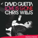 David Guetta & Chris Willis - Love Is Gone  (Dunisco Remix)
