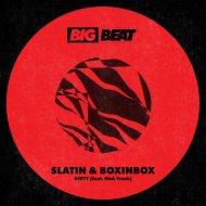 SLATIN & BOXINBOX feat. Blak Trash - DIRTY (Original Mix)