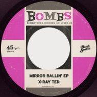 X-Ray Ted - Mirror Ballin\' (Original Mix)