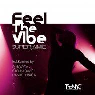 SuperJaimie - Feel The Vibe (Danilo Braca Dream House Remix)