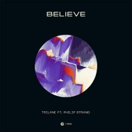 Trilane - Believe (feat. Philip Strand)  (Extended Mix)
