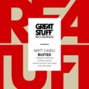 Matt Caseli - Busted  (Mutiny UK Keep It Real Remix)