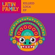 Killkid & Duis Nulla feat. Godwonder - Loca (Original Mix)